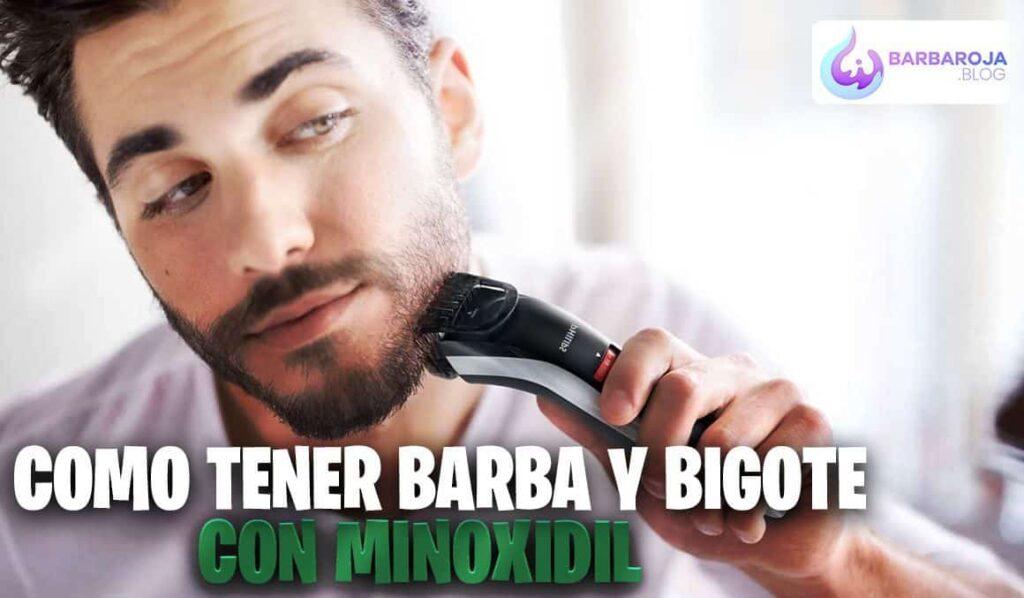 Tener bigote y barba con Minoxidil